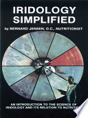 """Iridology Simplified"" by Bernard Jensen"