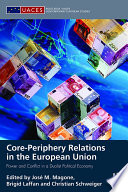 Core-periphery Relations in the European Union  : Power and Conflict in a Dualist Political Economy