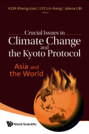 Pdf Crucial Issues In Climate Change And The Kyoto Protocol: Asia And The World