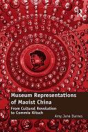 Museum Representations of Maoist China
