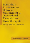 Principles of Assessment and Outcome Measurement for Occupational Therapists and Physiotherapists