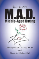 M.A.D. -- A Guide to Middle-Aged Dating