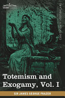 Totemism and Exogamy, Vol. I (in Four Volumes) Pdf/ePub eBook