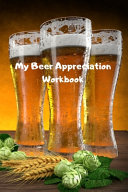 My Beer Appreciation Workbook Book