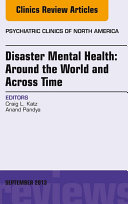 Disaster Mental Health: Around the World and Across Time, An Issue of Psychiatric Clinics,