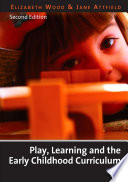 Play  Learning and the Early Childhood Curriculum