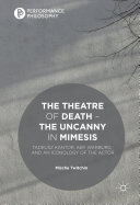 The Theatre of Death – The Uncanny in Mimesis