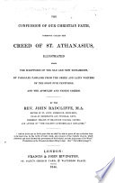 The Confession of Our Christian Faith  Commonly Called the Creed of St  Athanasius  Illustrated from the Scriptures of the Old and New Testaments  by Parallel Passages from the Greek and Latin Writers of the First Five Centuries and the Apostles  and Nicene Creeds Book
