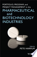 Portfolio  Program  and Project Management in the Pharmaceutical and Biotechnology Industries