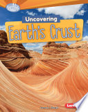 Uncovering Earth s Crust