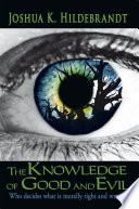 The Knowledge of Good and Evil Book