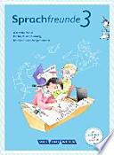 Sprachfreunde 3. Schuljahr. Sprachbuch mit Grammatiktafel und Entwicklungsheft. Ausgabe Nord