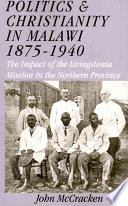 Politics and Christianity in Malawi, 1875-1940