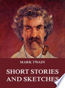 Short Stories And Sketches (Annotated Edition)