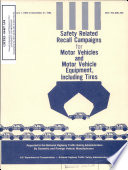 Safety Related Recall Campaigns for Motor Vehicles and Motor Vehicle Equipment  Including Tires  Reported to the National Highway Traffic Safety Administration by Domestic and Foreign Vehicle Manufacturers  January 1  1982 to December 31  1982 Book PDF