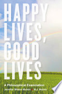 Happy Lives, Good Lives