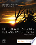 """Ethical and Legal Issues in Canadian Nursing E-Book"" by Margaret Keatings, Pamela Adams"