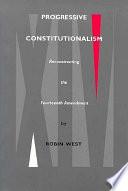 Progressive Constitutionalism