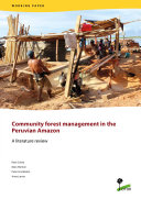 Community forest management in the Peruvian Amazon