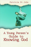 A Young Person s Guide to Knowing God