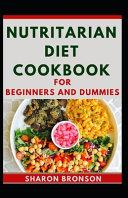 Nutritarian Diet Cookbook For Beginners And Dummies