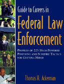 Guide to Careers in Federal Law Enforcement Book