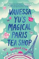 Vanessa Yu S Magical Paris Tea Shop