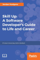Skill Up: A Software Developer's Guide to Life and Career Pdf/ePub eBook