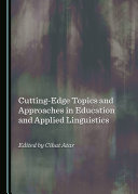 Cutting Edge Topics and Approaches in Education and Applied Linguistics