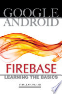 Google Android Firebase: Learning the Basics