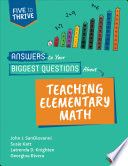 Answers to Your Biggest Questions About Teaching Elementary Math