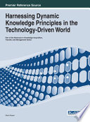 Harnessing Dynamic Knowledge Principles in the Technology Driven World