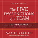 The Five Dysfunctions Of A Team Facilitator S Guide Set Book