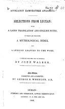 Λουκιανου Σαμοσατεως ἀναλεκτα. Selections from Lucian ... Compiled ... by John Walker ... New edition, corrected and augmented, by George B. Wheeler