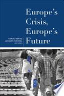 Europe S Crisis Europe S Future Book PDF