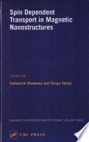 Spin Dependent Transport in Magnetic Nanostructures Book