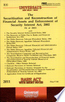 The Securitusation and Reconstruction of Financial Assets and Enforcement of Security Interest Act, 2002