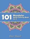 101 Mandalas Adult Coloring Book Vol  2 by Bee Book