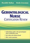 Gerontological Nurse Certification Review