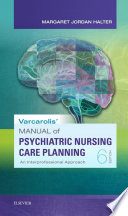 """Manual of Psychiatric Nursing Care Planning E-Book: An Interprofessional Approach"" by Margaret Jordan Halter"