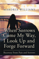 When Sorrows Come My Way, I Look Up and Forge Forward [Pdf/ePub] eBook