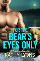For the Bear's Eyes Only Book