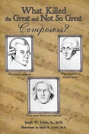 What Killed the Great and Not So Great Composers