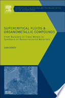 Supercritical Fluids and Organometallic Compounds Book
