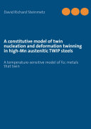 A constitutive model of twin nucleation and deformation twinning in high Mn austenitic TWIP steels