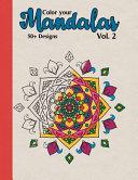 Color Your Mandalas Vol  2