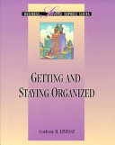 Getting and Staying Organized