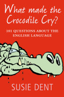 What Made The Crocodile Cry   101 questions about the English language
