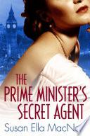 The Prime Minister s Secret Agent