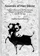 Sources of Han Décor: Foreign Influence on the Han Dynasty Chinese Iconography of Paradise (206 BC-AD 220) Pdf/ePub eBook